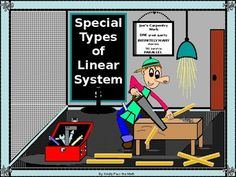 "The following lesson is crafted around ""The Special Types of Linear Systems!""  *     Students will find this lesson to be the ""kingpin"" of all Linear System lessons, as it includes quick and efficient ways for one to recognize a Linear System with ONE solution, NO solution, and INFINITELY MANY solutions (please note the cut pieces of lumber on the floor of the carpenter's shop denoting one solution, infinitely many solutions, and no solution).  *     Students will surely find themselves…"