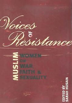 """CSW Research Scholar contributed a book chapter titled """"On Occupation and Resistance: Two Iraqi Women Speak Out"""" in Voices of Resistance: Muslim Women on War, Faith, and Sexuality edited by Sarah Husain Iraqi Women, Muslim Women, Research Scholar, Half The Sky, Web Address, The Voice, Books To Read, Faith, War"""