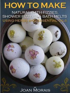 How to Make Natural Bath Fizzies, Shower Fizzers & Bath Melts Using Herbs and Essential Oils