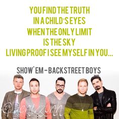 Show 'Em (What You're Made Of) - Backstreet Boys Boy Quotes, Music Quotes, Music Lyrics, Music Songs, Backstreet Boys Songs, Greatest Songs, How To Better Yourself, Music Is Life, Song Quotes