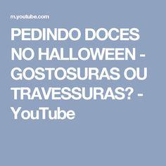 PEDINDO DOCES NO HALLOWEEN - GOSTOSURAS OU TRAVESSURAS? - YouTube