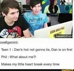 danhowell, amazingphil, phan, danisnotonfire, phillester>>>I THINK YOU'RE HOT PHIL YOU'RE OUR AMAZING LITTLE BEAN