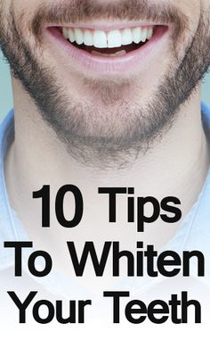 10 Tips To Whiten Your Teeth | Ultimate Teeth Whitening Guide For Men | Teeth Whitening Video