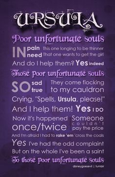 Poor Unfortunate Souls - Ursula has got to be my FAVORITE Disney Villain!!