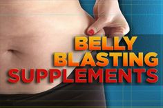 Belly Blasting Supplements