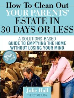 How to Clean Out Your Parents' Estate in 30 Days or Less by Julie Hall http://www.amazon.com/dp/0984419144/ref=cm_sw_r_pi_dp_bBraub0NF8VSF