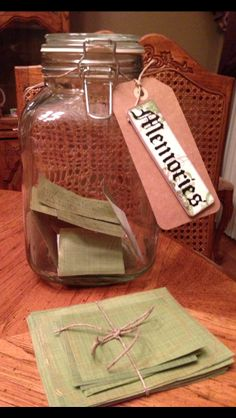 Memory Jar ~ great idea for a loved one who is dying so that you can remind them of why they are so special in your life.  Also, these memories could be read at their funeral or repast.