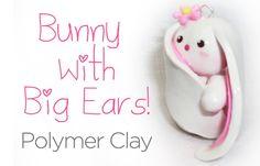 Bunny with Big Ears Polymer Clay Tutorial