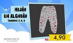 Mijão em algodão tamanhos P,M,G por R$ 4,90