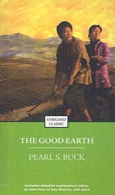the good earth by pearl s The good earth (oprah's book club) [pearl s buck] on amazoncom free shipping on qualifying offers nobel laureate pearl s buck's epic pulitzer prize-winning novel and oprah book club selection about a vanished china and one family's shifting fortunes though more than seventy years have passed since this remarkable novel won the pulitzer prize.