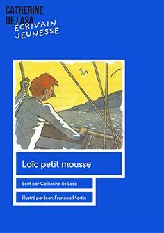 Loïc, petit mousse de Catherine de Lasa https://www.amazon.fr/dp/B06Y5D2TH8/ref=cm_sw_r_pi_dp_x_s3jfzbBE1K0KB