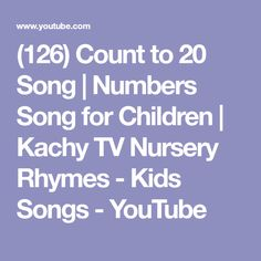 (126) Count to 20 Song | Numbers Song for Children | Kachy TV Nursery Rhymes - Kids Songs - YouTube