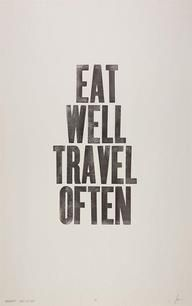 I think this might be my life motto. Eat Well Travel Often / Unknown Great Quotes, Quotes To Live By, Inspirational Quotes, Smart Quotes, Genius Quotes, Simple Quotes, The Words, Words Quotes, Me Quotes