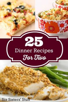 25 delicious dinner recipes for two! No more leftovers! Find them on SixSistersStuff.com
