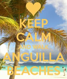 Keep Calm And Walk Anguilla Beaches