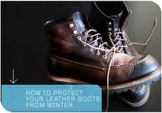 Every guy knows he has to keep his dress shoes polished to protect the leather and to make them last. But what do you use to protect and maintain leather boots from the cold, water and salt of winter?