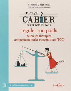 Amazon.fr - Petit Cahier d'Exercices pour réguler son poids selon les thérapies comportementales et cognitives (TCC) - Gabet-Pujol Sandrine, Sophie Lambda - Livres
