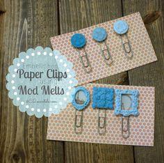 52 Mantels: Embellished Paper Clips (using Mod Melts!)