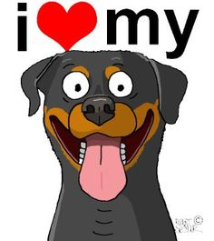 I Love My Rottweiler. Check it out on t-shirts ($20.00) or other cute dog merchandise. <3   http://www.galloree.com/Adopt-A-Poody-I-Love-My-Dog-Rottweiller--21256.htm