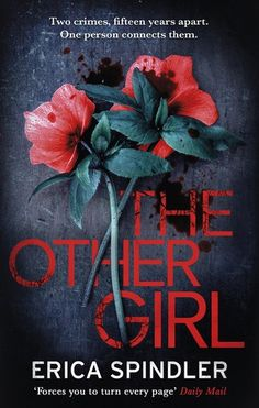 Buy The Other Girl: Two crimes, fifteen years apart. One person connects them. by Erica Spindler and Read this Book on Kobo's Free Apps. Discover Kobo's Vast Collection of Ebooks and Audiobooks Today - Over 4 Million Titles! I Love Books, Good Books, Books To Read, My Books, This Book, Reading Den, Thriller Books, Reading Rainbow, Book Suggestions