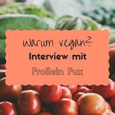 Warum vegan? Interview mit Karina von FroileinFux