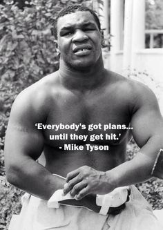 """Mike Tyson Discover """"Everybodys Got Plans."""" I think this is a paraphrase or Iron Mike Tyson but """"Everybodys got plans. until they get hit!"""" which is true of all plans really. Lucha Mma, K1 Kickboxing, Mike Tyson Quotes, Mma Ufc, Photo Star, Motivational Quotes, Inspirational Quotes, Warrior Quotes, Muay Thai"""