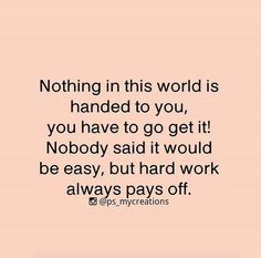 Hard Work Pays Off Quotes Adorable Embrace It Hard Work Pays Off Thewaxdenig  Pinterest  Hard