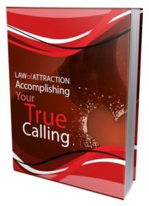 Accomplishing Your True Calling  LAW of ATTRACTION: Accomplishing Your True Calling!  If you take a minute to design your day writeup your to-do list or consider what action tochoose next stop and inquire Where is the course with a heart and soul? This is potentas it will help you right away dispose of thechoices that dont have a heart and soul.  Submitted: 02 Sep 2016 File Size: 4.7 MB License: Private Label Rights  Check Accomplishing Your True Calling at PLR5.COM