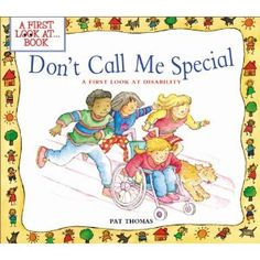 Don't Call Me Special: A First Look at Disability (First Look at.Series) by Pat Thomas, Lesley Harker Special Needs Resources, Special Needs Kids, Pat Thomas, Disability Awareness, Dont Call Me, Down Syndrome, Children's Literature, Paperback Books, Special Education
