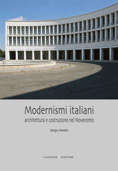 Amazon.it: Modernismi italiani. Architettura e costruzione nel Novecento. Ediz. illustrata - Poretti, Sergio - Libri