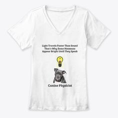 Light travels faster than sound that's why some hoomans appear bright until they speak Physicist, Travel Light, Bright, T Shirt, Tops, Women, Fashion, Supreme T Shirt, Moda