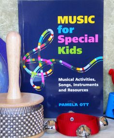 Music for Special Kids    Numerous lesson ideas - investigate further!