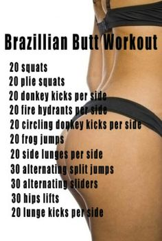 Brazilian butt workout. I seriously want a brazilian but. I think i'll try this summer. Haha