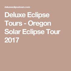 Deluxe Eclipse Tours - Oregon Solar Eclipse Tour 2017