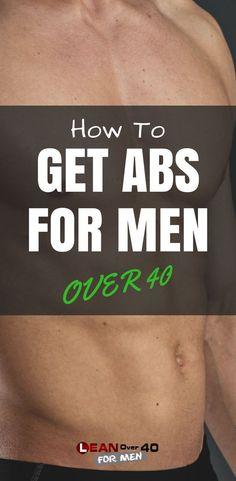 How to get abs for men over 40
