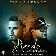 Zion y Lennox - Pierdo La Cabeza