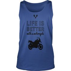 motocycle life is better T-Shirts  #gift #ideas #Popular #Everything #Videos #Shop #Animals #pets #Architecture #Art #Cars #motorcycles #Celebrities #DIY #crafts #Design #Education #Entertainment #Food #drink #Gardening #Geek #Hair #beauty #Health #fitness #History #Holidays #events #Home decor #Humor #Illustrations #posters #Kids #parenting #Men #Outdoors #Photography #Products #Quotes #Science #nature #Sports #Tattoos #Technology #Travel #Weddings #Women