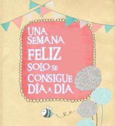 Que los siete días de la semana sean #felices solo depende de ti ;)