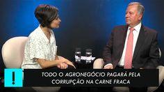 Todo o Agronegócio pagará pela corrupção na Carne Fraca