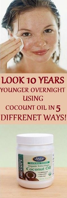 10 YEARS YOUNGER OVERNIGHT BY USING COCONUT OIL IN 5 DIFFERENT WAYS