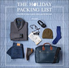 Our edit of what to pack when you hit the road for the holidays.  >>