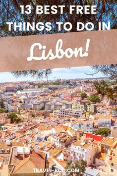 Visiting sunny Lisbon? Then don't miss out on these 13 Completely free things to in Lisbon Portugal - perfect to round out your Lisbon Travel Itinerary! #lisbon #lisbontravel #portugaltravel #lisbonitinerary
