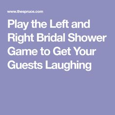 Play the Left and Right Bridal Shower Game to Get Your Guests Laughing