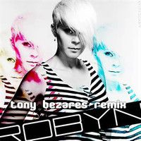 "Robyn - With Every Heartbeat (Tony Bezares Remix) ↓FREE DOWNLOAD↓ by Tony ""Beat"" Bezares on SoundCloud"