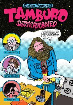 Stefano Tamburini TAMBURO SOTTERRANEO - antologia di fumetti e altre produzioni underground di Tamburini, 2014