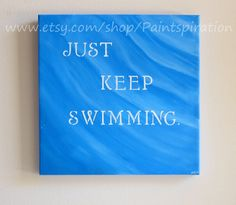 ON SALE Just Keep Swimming Inspirational Quotes on Canvas Quotes Painting Finding Nemo Quote Art Kids Room Nursery Decor Childrens Wall Art