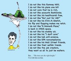 Dr. Suess is not big fan of Mitt Romney. Description from pinterest.com. I searched for this on bing.com/images