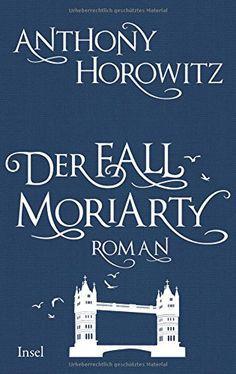 Nr. 11: Der Fall Moriarty von Anthony Horowitz
