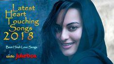 HINDI HEART TOUCHING SONGS - Romantic Hindi Songs 2018 - Best Of Hindi S...