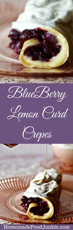 BlueBerry Lemon Curd Crepes made from scratch with fresh blueberry sauce. Easy lemon curd recipe! Delicious REAL food! by HomemadeFoodJunkie.com#crepes #breakfast #dessert #realfoodrecipe #blueberryrecipe #lemoncuredrecipe #creperecipe